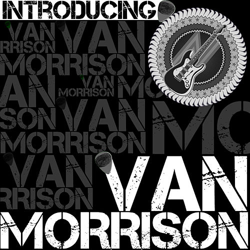 Introducing Van Morrison by Van Morrison