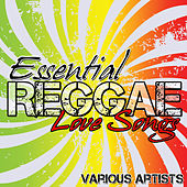 Essential Reggae Love Songs by Various Artists