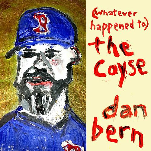 (Whatever Happened To) the Coyse by Dan Bern