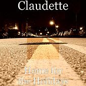 Home for the Holidays by Claudette
