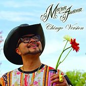 Maria Juana (Chingo Version) by Chingo Bling