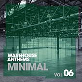 Warehouse Anthems: Minimal Vol. 6 - EP by Various Artists
