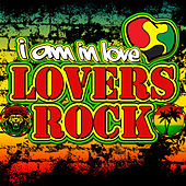 I Am in Love: Lovers Rock by Various Artists