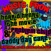 Music from Horrid Henry: The Movie, Problem Child & Daddy Day Care by Academy Allstars