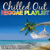 Chilled out Reggae Playlist by Various Artists