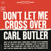 Don't Let Me Cross Over by Carl and Pearl Butler