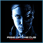 Rise of the DJS by Various Artists