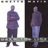 Draw The Line by Ghetto Mafia