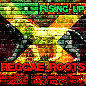 Rising Up: Reggae Roots by Various Artists
