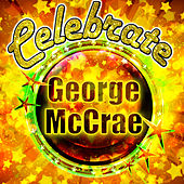 Celebrate: George Mccrae by George McCrae