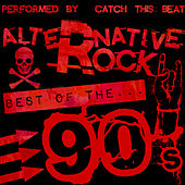 Alternative Rock: Best of the 90's by Catch This Beat