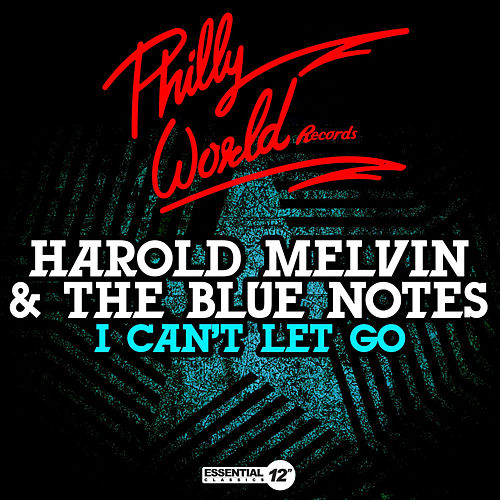 I Can't Let Go by Harold Melvin and The Blue Notes