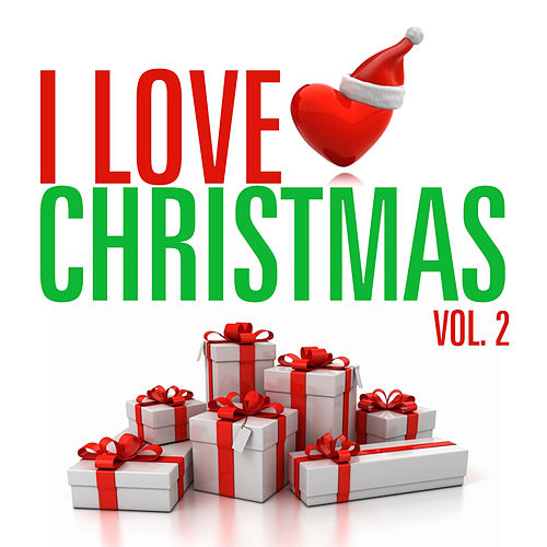 I Love Christmas Vol. 2 by Various Artists
