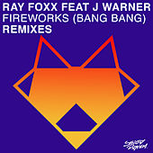 Fireworks (Bang Bang) [Remixes] by Ray Foxx