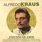 Alfredo Kraus - Ensueño de Amor by Alfredo Kraus