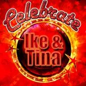 Celebrate: Ike & Tina by Ike and Tina Turner