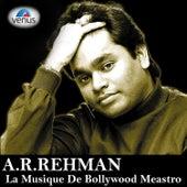 A.R.Rehman - La Musique De Bollywood Meastro by Various Artists