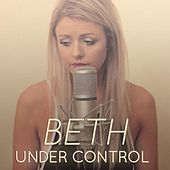 Under Control (Tribute to Calvin Harris, Alesso & Hurts) by Beth