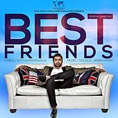 Best Friends by Aman Hayer