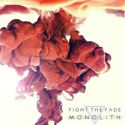 Monolith by Fight The Fade
