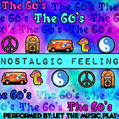 Nostalgic Feeling: The 60's by Let The Music Play