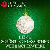 Die 40 schönsten klassischen Weihnachtswerke by Various Artists