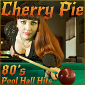 Cherry Pie: 80's Pool Hall Hits by Warrant, Asia, Bret Michaels, Lita Ford, And More! von Various Artists
