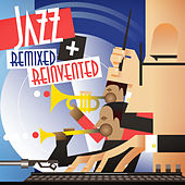 Jazz Remixed + Reinvented by Various Artists