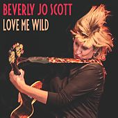 Love Me Wild by Beverly Jo Scott