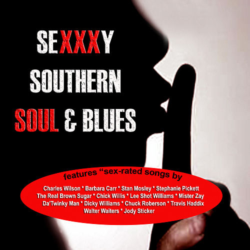 Sexxxy Southern Soul & Blues by Various Artists