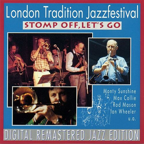 London Traditional Jazz Festival - Stomp Off, Let's Go by Various Artists
