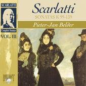 Scarlatti: Sonatas Vol. III, Kk. 99-129 by Pieter-Jan Belder