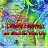 Earthquake at the Avalon by Larry Coryell