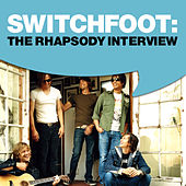 Switchfoot: The Rhapsody Interview by Switchfoot