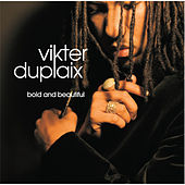 Bold & Beautiful by Vikter Duplaix