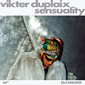 Sensuality (DJ-Kicks) by Vikter Duplaix