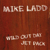 Wild Out Day by Mike Ladd