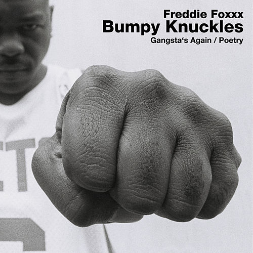Poetry / Gangsta's Again by Freddie Foxxx / Bumpy Knuckles