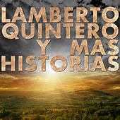 Lamberto Quintero y Mas Historias by Various Artists