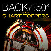 Back To the 50's - Chart Toppers! by Various Artists