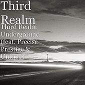 Third Realm Underground (feat. Precise Prestige & Unique) by Third Realm