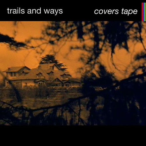Covers Tape by Trails and Ways