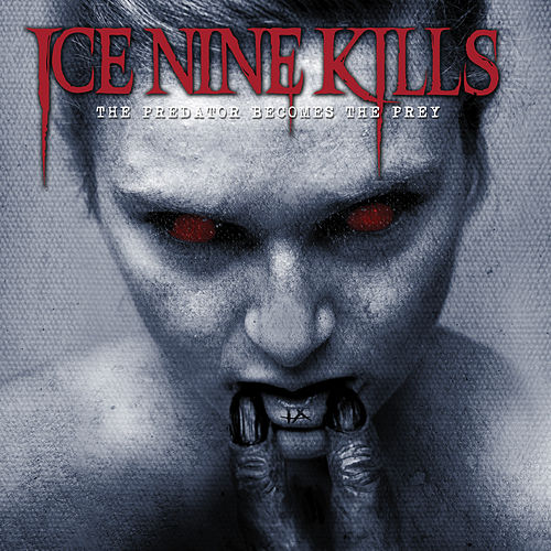 The Predator Becomes the Prey by Ice Nine Kills