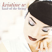 Land Of The Living by Kristine W.