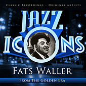 Jazz Icons from the Golden Era - Fats Waller (100 Essential Tracks) by Fats Waller