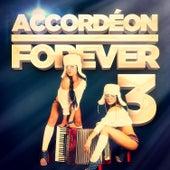 Accordéon Forever, Vol. 3: 100 titres pour les fans d'accordéon von Various Artists