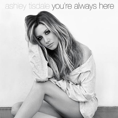 You're Always Here by Ashley Tisdale