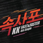 Fast and Faster by KK