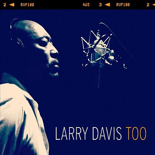 Larry Davis Too by Larry Davis