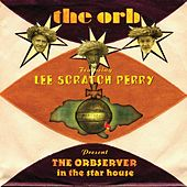 THE ORBSERVER in the star house by The Orb